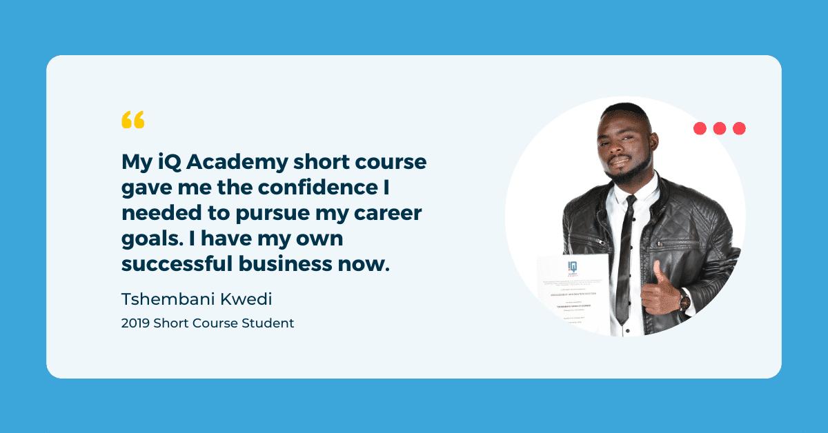 Tshembani Kgwedi - iQ Academy - Short Course Student Success Story 2019